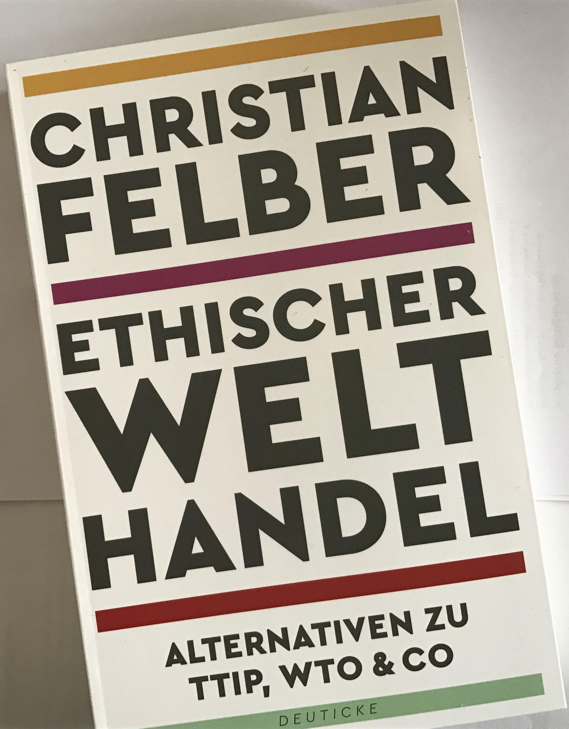 "Christian Felber: ""Ethischer Welthandel"" (Titelbild)"